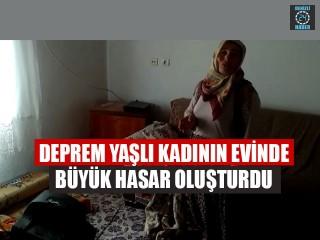 Deprem Yaşlı Kadının Evinde Büyük Hasar Oluşturdu