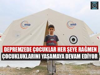 Depremzede Çocuklar Her Şeye Rağmen Çocukluklarını Yaşamaya Devam Ediyor
