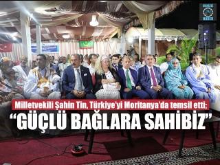 Milletvekili Şahin Tin, Türkiye'yi Moritanya'da temsil etti