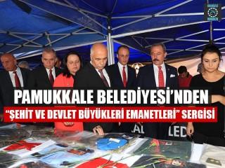 """Pamukkale Belediyesi'nden """"Şehit Ve Devlet Büyükleri Emanetleri"""" Sergisi"""