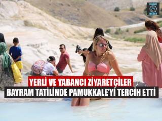 Yerli Ve Yabancı Ziyaretçiler Bayram Tatilinde Pamukkale'yi Tercih Etti