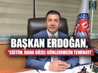 """Başkan Erdoğan, """"Eğitim, Daha Güzel Günlerimizin Teminatı"""""""