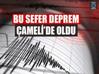 Bu Sefer Deprem Çameli'de Oldu