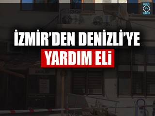 İzmir'den Denizli'ye Yardım Eli