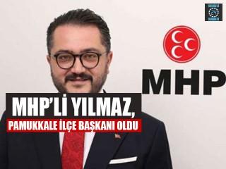MHP'li Yılmaz, Pamukkale İlçe Başkanı Oldu