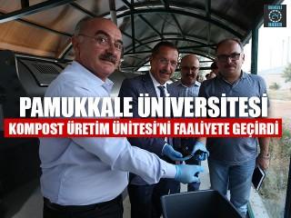 Pamukkale Üniversitesi Kompost Üretim Ünitesi'ni Faaliyete Geçirdi