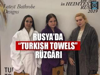 "Rusya'da ""Turkısh Towels"" Rüzgârı"
