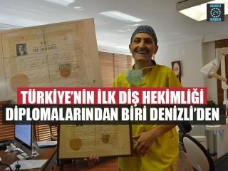 Türkiye'nin İlk Diş Hekimliği Diplomalarından BiriDenizli'den