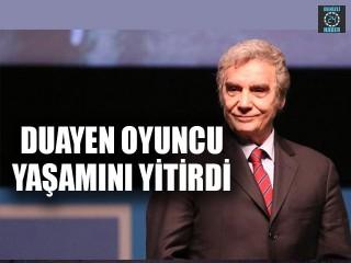 Yeşilçam'ın efsane isimlerinden Süleyman Turan hayatını kaybetti