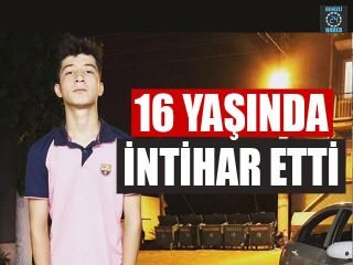 Denizli'de 16 yaşındaki Cüneyt Solcan intihar etti - Denizli intihar