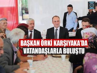 Başkan Avni Örki Karşıyaka'da Vatandaşlarla Buluştu