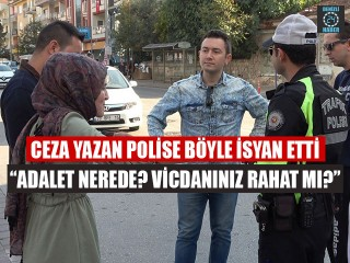 """Ceza Yazan Polise Böyle İsyan Etti """"adalet nerede? Vicdanınız rahat mı?"""""""