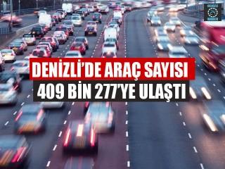Denizli'de Araç Sayısı 409 Bin 277'ye Ulaştı