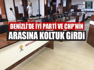 Denizli'de İYİ Parti ve CHP'nin Arasına Koltuk Girdi