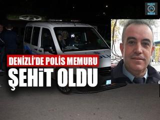 Denizli'de Polis Memuru Şehit Oldu