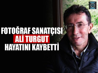 Denizlili Fotoğraf Sanatçısı Ali Turgut Hayatını Kaybetti