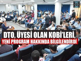DTO, Üyesi Olan KOBİ'leri, Yeni Program Hakkında Bilgilendirdi