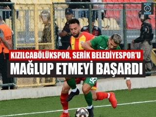 Kızılcabölükspor, Serik Belediyespor'u Mağlup Etmeyi Başardı