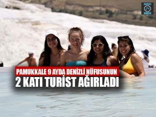 Pamukkale 9 Ayda Denizli Nüfusunun 2 Katı Turist Ağırladı
