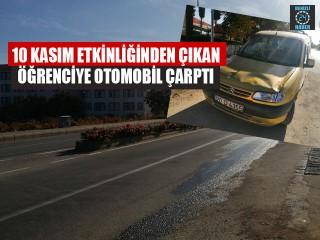 10 Kasım Etkinliğinden Çıkan Öğrenciye Otomobil Çarptı
