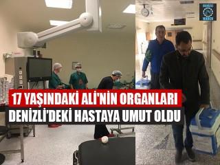 17 Yaşındaki Ali'nin Organları Denizli'deki Hastaya Umut Oldu