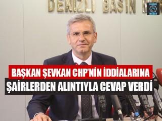 Başkan Şevkan CHP'nin İddialarına Şairlerden Alıntıyla Cevap Verdi
