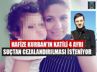 Hafize Kurban'ın Katili 4 Ayrı Suçtan Cezalandırılması İsteniyor
