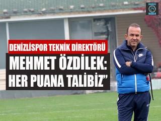 """Mehmet Özdilek: """"Her Maça Tek Tek Bakacağız, Her Puana Talibiz"""""""