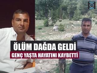 Ölüm Dağda Geldi Genç Yaşta Hayatını Kaybetti