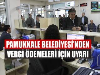 Pamukkale Belediyesi'nden Vergi Ödemeleri İçin Uyarı