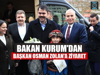 Bakan Kurum'dan Başkan Osman Zolan'a Ziyaret