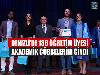 Denizli'de 136 Öğretim Üyesi Akademik Cübbelerini Giydi