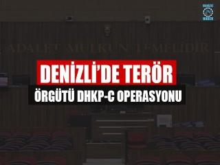 Denizli'de Terör Örgütü DHKP-C Operasyonu