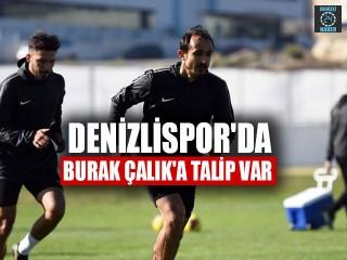 Denizlispor'da Burak Çalık'a Talip Var