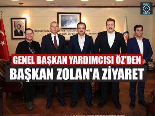 Genel Başkan Yardımcısı Öz'den Başkan Zolan'a Ziyaret