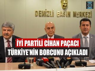 İyi Partili Cihan Paçacı Türkiye'nin Borcunu Açıkladı