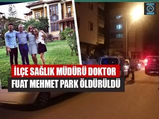 İzmir Torbalı'da Torbalı İlçe Sağlık Müdürü Doktor Fuat Mehmet Park öldürüldü