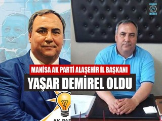 Manisa AK Parti Alaşehir İl Başkanı Yaşar Demirel oldu