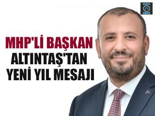 MHP'li Başkan Altıntaş'tan Yeni Yıl Mesajı
