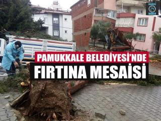 Pamukkale Belediyesi'nde Fırtına Mesaisi