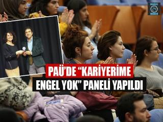 """PAÜ'de """"Kariyerime Engel Yok"""" Paneli Yapıldı"""