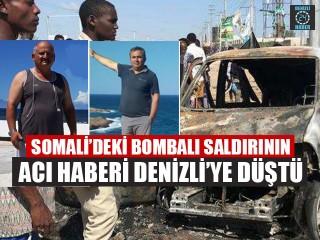 Somali'deki Bombalı Saldırının Acı Haberi Denizli'ye Düştü