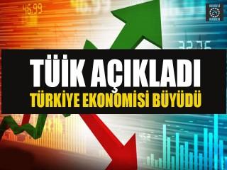 TÜİK Açıkladı Türkiye Ekonomisi Büyüdü