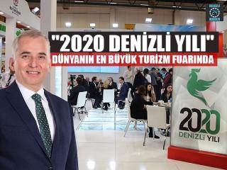 """""""2020 Denizli Yılı"""" Dünyanın En Büyük Turizm Fuarında"""