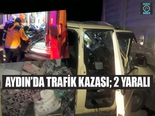 Aydın Germencik'te Ticari araç tıra arkadan çarptı 2 yaralı