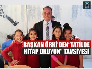 """Başkan Avni Örki'den""""Tatilde Kitap Okuyun"""" Tavsiyesi"""