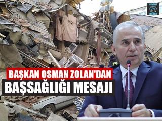 Başkan Osman Zolan'dan Başsağlığı Mesajı
