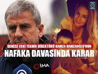 Denizli Eski Teknik Direktörü Hamza Hamzaoğlu'nun Nafaka Davasında Karar