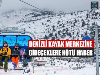 Denizli Kayak Merkezine Gideceklere Kötü Haber