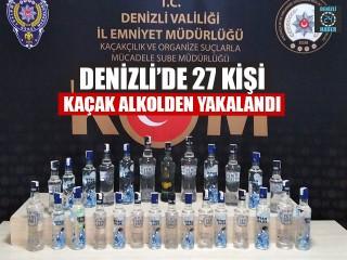 Denizli'de 27 Kişi Kaçak Alkolden Yakalandı